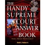 The Handy Supreme Court Answer Book by Hudson, David, 9780681729704