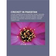 Cricket in Pakistan : Pakistan National Cricket Team, 2009-10 Rbs Twenty-20 Cup, Pakistan National Women's Cricket Team, 1996-97 Wills Cup by , 9781157089704