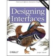 Designing Interfaces : Patterns for Effective Interaction Design by Tidwell, Jenifer, 9781449379704
