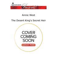 The Desert King's Secret Heir by West, Annie, 9780373139705