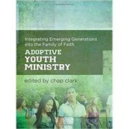 Adoptive Youth Ministry by Clark, Chap, 9780801049705
