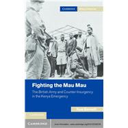 Fighting the Mau Mau by Bennett, Huw, 9781107029705