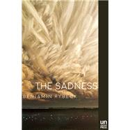 The Sadness by Rybeck, Benjamin, 9781939419705