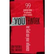 YOUthwork Let God Use Your Influence by Pearson, Don; Santhouse, Paul, 9780802409706