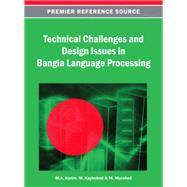 Technical Challenges and Design Issues in Bangla Language Processing by Karim, M. A.; Kaykobad, M.; Murshed, M., 9781466639706