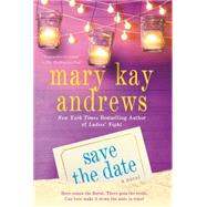 Save the Date A Novel by Andrews, Mary Kay, 9781250019707