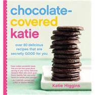 Chocolate-Covered Katie by Higgins, Katie, 9781455599707