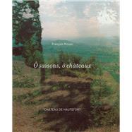 Ô Saisons, Ô Chateaux by Rouan, François, 9782757209707