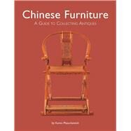 Chinese Furniture by Mazurkewich, Karen; Ong, A. Chester, 9780804849708