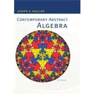Contemporary Abstract Algebra by Gallian, Joseph, 9781133599708