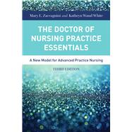 The Doctor of Nursing Practice Essentials: A New Model for Advanced Practice Nursing by Zaccagnini, Mary; White, Kathryn, 9781284079708