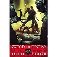 Sword of Destiny by Sapkowski, Andrzej, 9780316389709