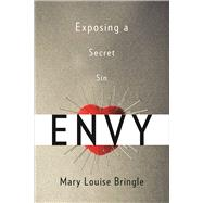 Envy: Exposing a Secret Sin by Bringle, Mary Louise, 9780664259709