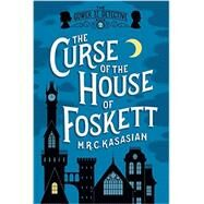 The Curse of the House of Foskett by Kasasian, M. R. C., 9781605989709