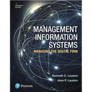 Management Information Systems Managing the Digital Firm by Laudon, Kenneth C.; Laudon, Jane P., 9780134639710