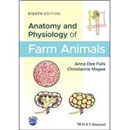 Anatomy and Physiology of Farm Animals by Fails, Anna Dee; Magee, Christianne, 9781119239710