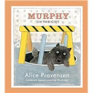 Murphy in the City by Provensen, Alice; Provensen, Alice, 9781442419711