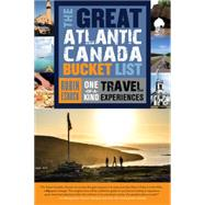 The Great Atlantic Canada Bucket List by Esrock, Robin, 9781459729711