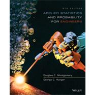 Applied Statistics and Probability for Engineers by Montgomery, Douglas C.; Runger, George C., 9781118539712