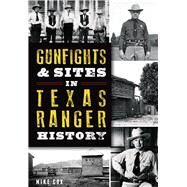 Gunfights and Sites in Texas Ranger History by Cox, Mike, 9781626199712