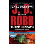 Three in Death : Midnight in Death; Interlude in Death; Haunted in Death by Robb, J. D., 9780425219713