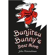 Bunjitsu Bunny's Best Move by Himmelman, John; Himmelman, John, 9780805099713