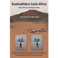 Rusticoriders Cycle Africa: From Cairo to Cape Town by DOIRON BERYL, 9781449049713