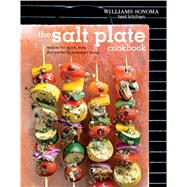 The Salt Plate Cookbook Recipes for Quick, Easy, and Perfectly Seasoned Meals by Williams - Sonoma Test Kitchen, 9781616289713