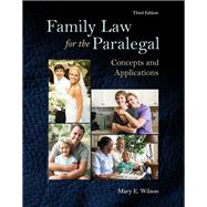 Family Law for the Paralegal Concepts and Applications by Wilson, Mary E., 9780133779714