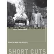 International Politics and Film by Carter, Sean; Dodds, Klaus, 9780231169714