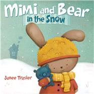 Mimi and Bear in the Snow by Trasler, Janee; Trasler, Janee, 9780374349714