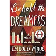 Behold the Dreamers (Oprah's Book Club) by Mbue, Imbolo, 9780525509714