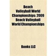Beach Volleyball World Championships : 2009 Beach Volleyball World Championships, 2005 Beach Volleyball World Championships by , 9781156209714