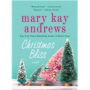 Christmas Bliss A Novel by Andrews, Mary Kay, 9781250019714