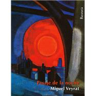 Pasaje de la noche/ Night Passage by Veyrat, Miguel, 9788492979714