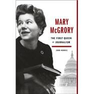 Mary McGrory by Norris, John, 9780525429715