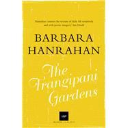 The Frangipani Gardens by Hanrahan, Barbara, 9780702259715