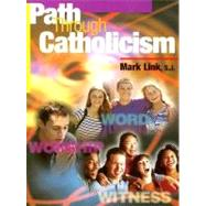 Path Through Catholicism by Link, Mark, 9780782909715