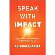Speak With Impact by Shapira, Allison M., 9780814439715