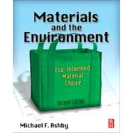 Materials and the Environment by Ashby, Michael F., 9780123859716