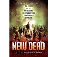 The New Dead A Zombie Anthology by Golden, Christopher, 9780312559717