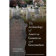 The Archaeology of American Cemeteries and Gravemarkers by Baugher, Sherene; Veit, Richard F., 9780813049717