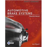 Today's Technician: Automotive Brake Systems, Classroom Manual by Pickerill, Ken, 9781285429717