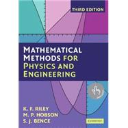 Mathematical Methods for Physics and Engineering: A Comprehensive Guide by K. F. Riley , M. P. Hobson , S. J. Bence, 9780521679718