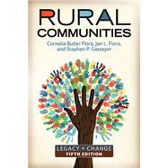 Rural Communities: Legacy + Change by Flora,Cornelia Butler, 9780813349718