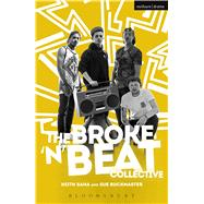 The Broke 'n' Beat Collective by Saha, Keith; Buckmaster, Sue, 9781474299718