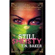 Still Sheisty by Baker, T. N., 9781622869718