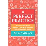 A Perfect Practice by Belindagrace, 9781925429718