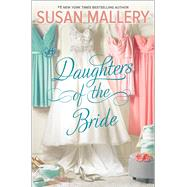 Daughters of the Bride by Mallery, Susan, 9780373789719