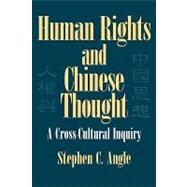 Human Rights in Chinese Thought: A Cross-Cultural Inquiry by Stephen C. Angle, 9780521809719